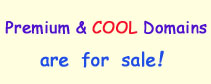 ​Cool and premium domains are for sale!