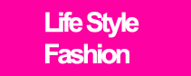 ​ Life Style, Creative & Fashion