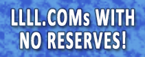 LLLL.COMs With No Reserves!