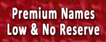 Premium Names - Low & No Reserve